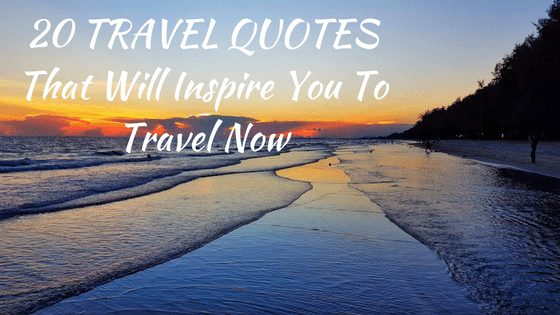 travel quotes that will inspire you to travel now travel moments